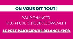 Le prêt participatif relance #PPR pour financer vos projets de développement